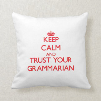 Keep Calm and Trust Your Grammarian Pillows