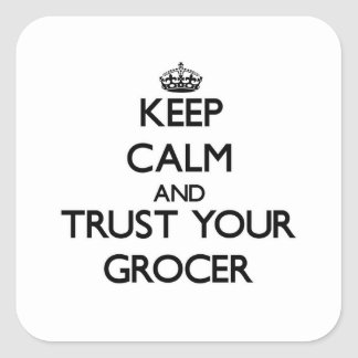 Keep Calm and Trust Your Grocer Stickers