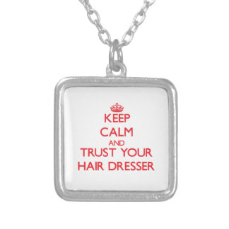Keep Calm and trust your Hair Dresser Jewelry