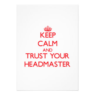 Keep Calm and trust your Headmaster Custom Invite