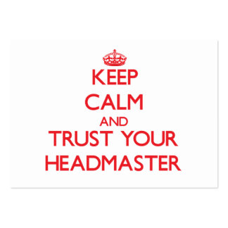 Keep Calm and Trust Your Headmaster Pack Of Chubby Business Cards