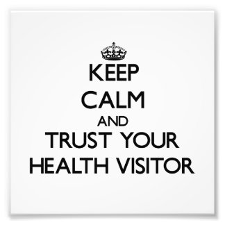 Keep Calm and Trust Your Health Visitor Photo Art