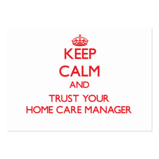 Keep Calm and Trust Your Home Care Manager Business Cards