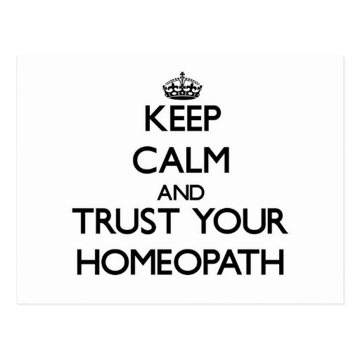 Keep Calm and Trust Your Homeopath Postcard