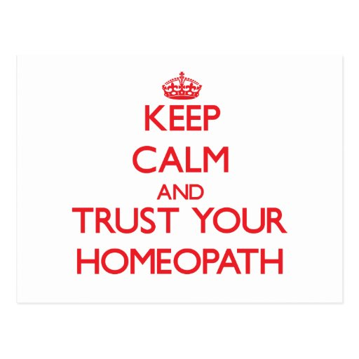 Keep Calm and trust your Homeopath Postcards