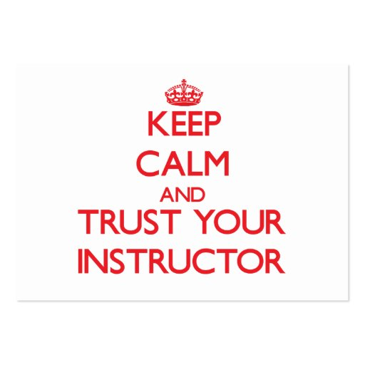 Keep Calm and Trust Your Instructor Business Cards
