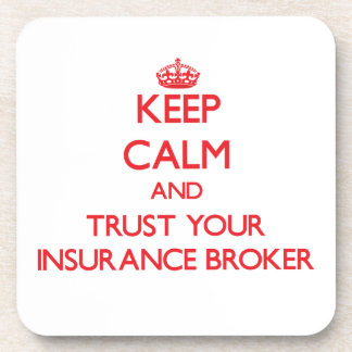 Keep Calm and Trust Your Insurance Broker Coasters