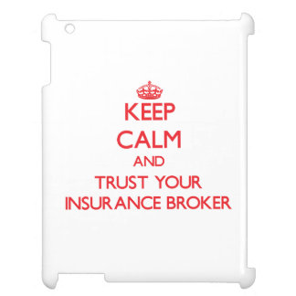 Keep Calm and trust your Insurance Broker iPad Cases