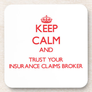 Keep Calm and Trust Your Insurance Claims Broker Beverage Coaster