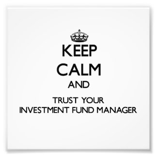 Keep Calm and Trust Your Investment Fund Manager Photo