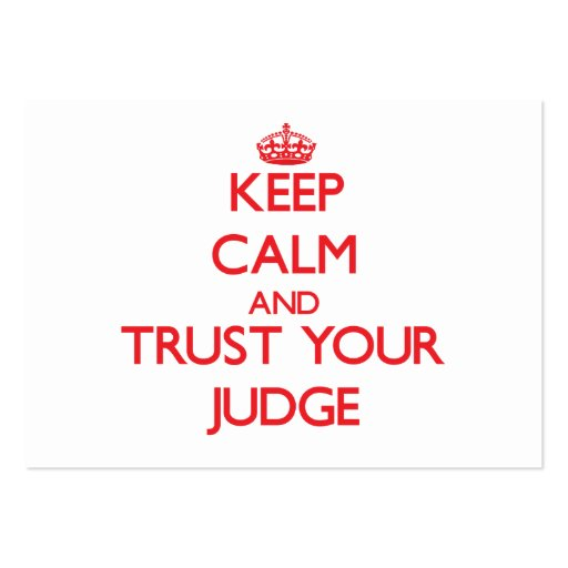 Keep Calm and Trust Your Judge Business Card