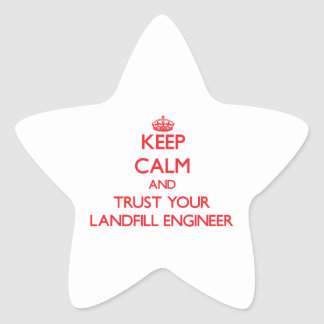 Keep Calm and Trust Your Landfill Engineer Stickers