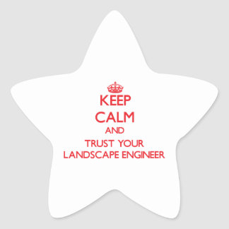 Keep Calm and Trust Your Landscape Engineer Star Stickers