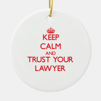 Keep Calm and Trust Your Lawyer Christmas Ornament