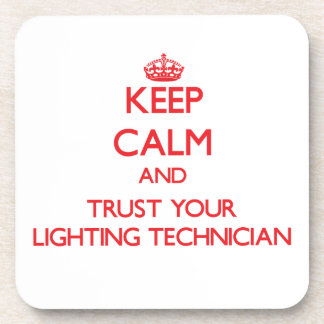 Keep Calm and Trust Your Lighting Technician Drink Coasters