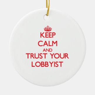 Keep Calm and Trust Your Lobbyist Christmas Ornament
