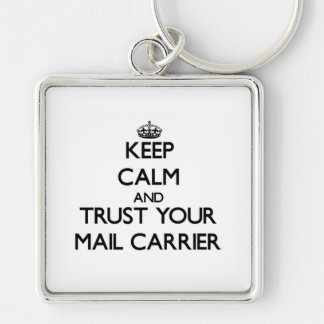 Keep Calm and Trust Your Mail Carrier Silver-Colored Square Key Ring