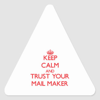 Keep Calm and Trust Your Mail Maker Stickers