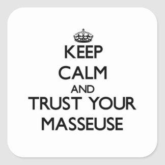 Keep Calm and Trust Your Masseuse Square Sticker