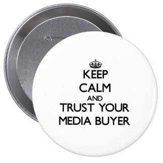 Keep Calm and Trust Your Media Buyer 10 Cm Round Badge