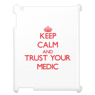 Keep Calm and trust your Medic Case For The iPad