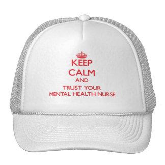 Keep Calm and trust your Mental Health Nurse Trucker Hat