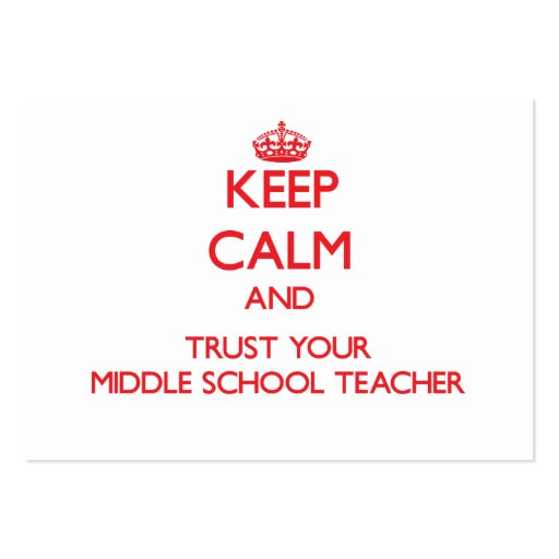 Keep Calm and Trust Your Middle School Teacher Business Card