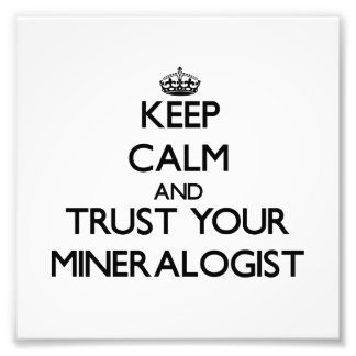 Keep Calm and Trust Your Mineralogist Photo Print