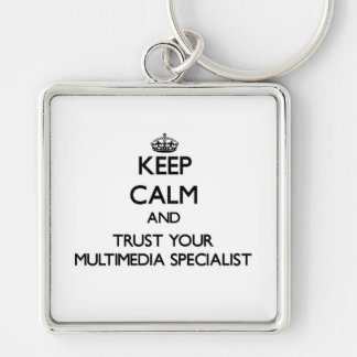 Keep Calm and Trust Your Multimedia Specialist Silver-Colored Square Key Ring