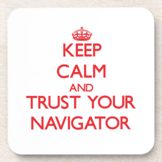 Keep Calm and Trust Your Navigator Drink Coaster