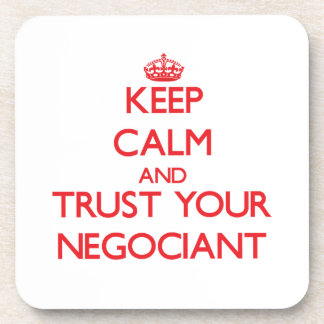 Keep Calm and Trust Your Negociant Beverage Coasters