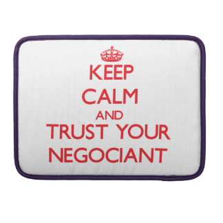 Keep Calm and trust your Negociant Sleeve For MacBook Pro