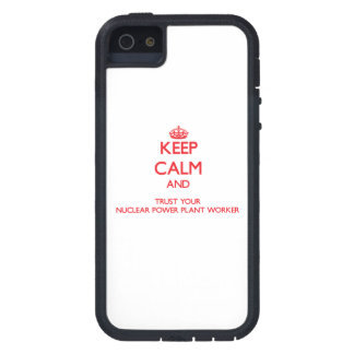 Keep Calm and trust your Nuclear Power Plant Worke iPhone 5 Covers