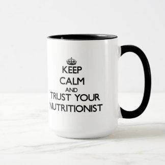 Keep Calm and Trust Your Nutritionist Mug