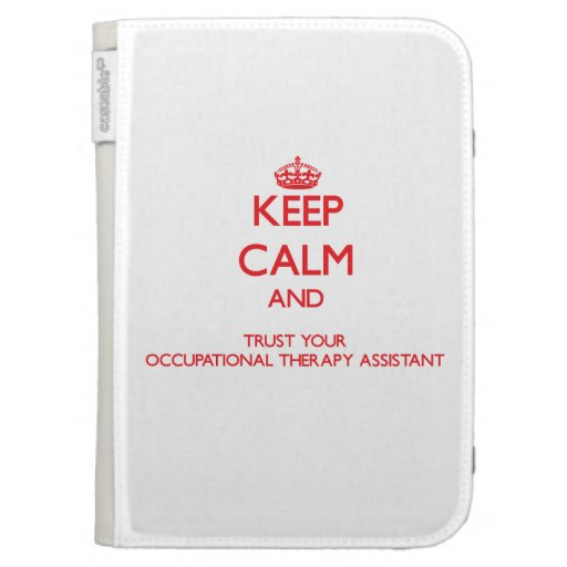 Keep Calm and trust your Occupational Therapy Assi Kindle Folio Cases