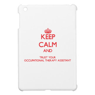 Keep Calm and trust your Occupational Therapy Assi iPad Mini Case