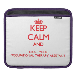 Keep Calm and trust your Occupational Therapy Assi iPad Sleeves
