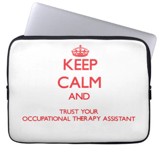Keep Calm and trust your Occupational Therapy Assi Computer Sleeve