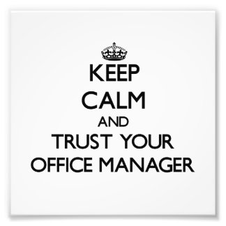 Keep Calm and Trust Your Office Manager Photo Art