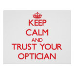 Keep Calm and Trust Your Optician Poster
