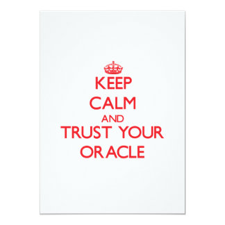 Keep Calm and trust your Oracle Invitations