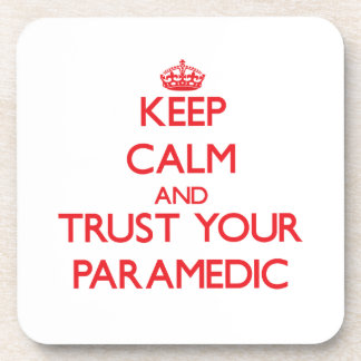 Keep Calm and Trust Your Paramedic Drink Coasters