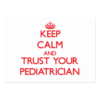 Keep Calm and Trust Your Pediatrician Business Cards