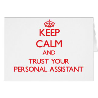 Keep Calm and Trust Your Personal Assistant Greeting Card