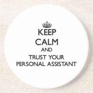 Keep Calm and Trust Your Personal Assistant Coaster