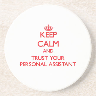 Keep Calm and Trust Your Personal Assistant Coasters