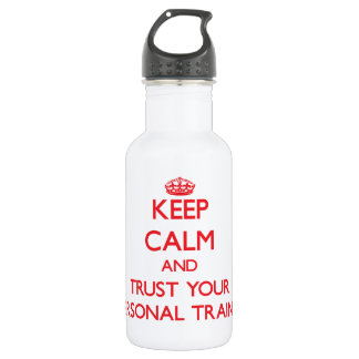 Keep Calm and Trust Your Personal Trainer 532 Ml Water Bottle