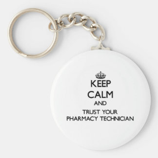 Keep Calm and Trust Your Pharmacy Technician Key Ring