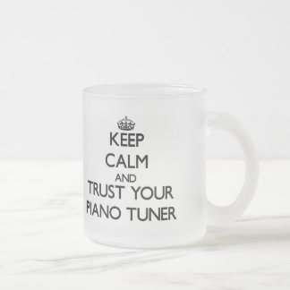 Keep Calm and Trust Your Piano Tuner Frosted Glass Mug