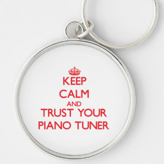 Keep Calm and trust your Piano Tuner Key Chains